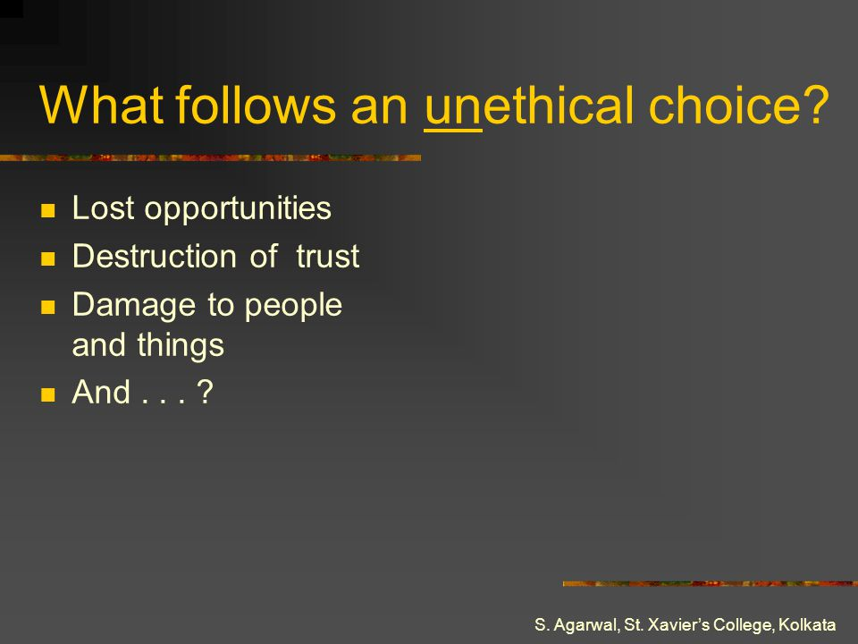 What follows an unethical choice