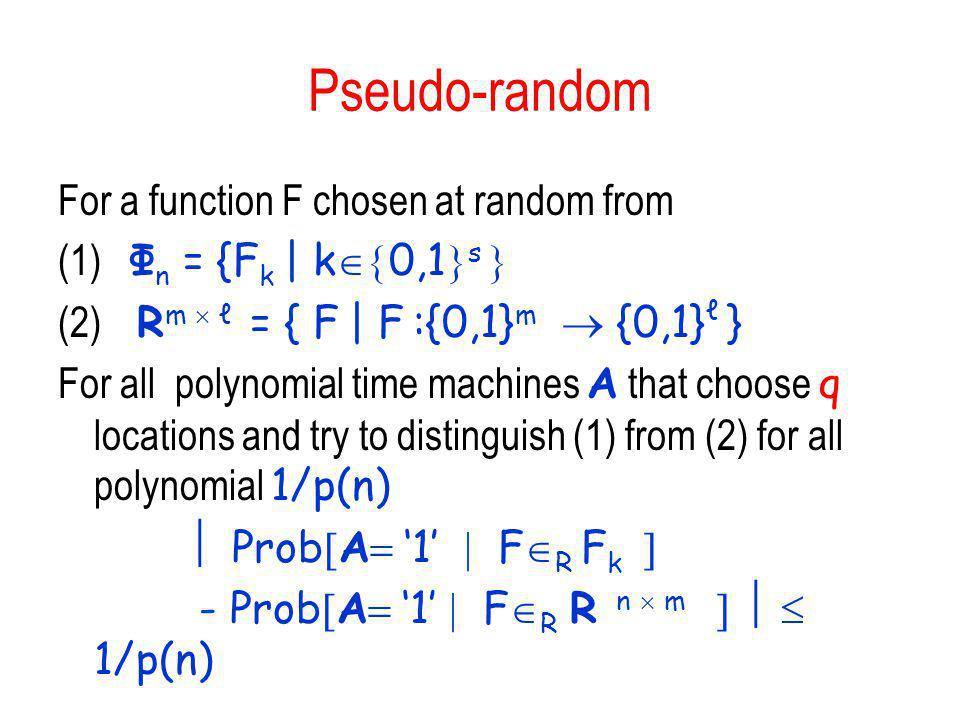 Pseudo-random For a function F chosen at random from
