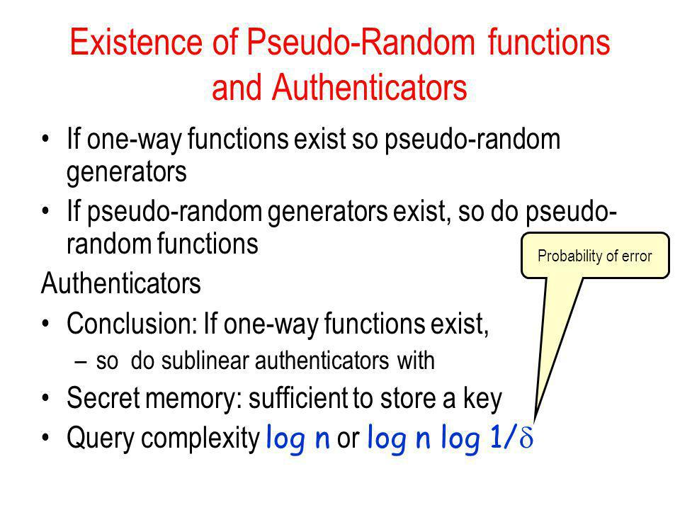 Existence of Pseudo-Random functions and Authenticators
