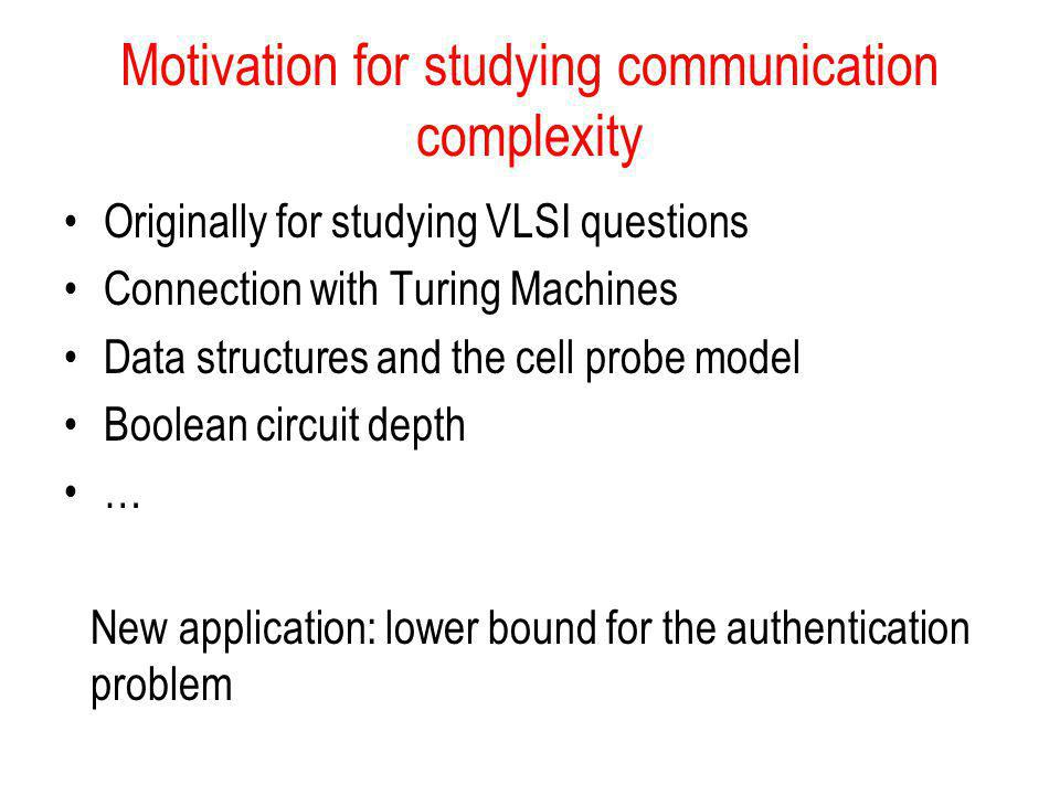 Motivation for studying communication complexity
