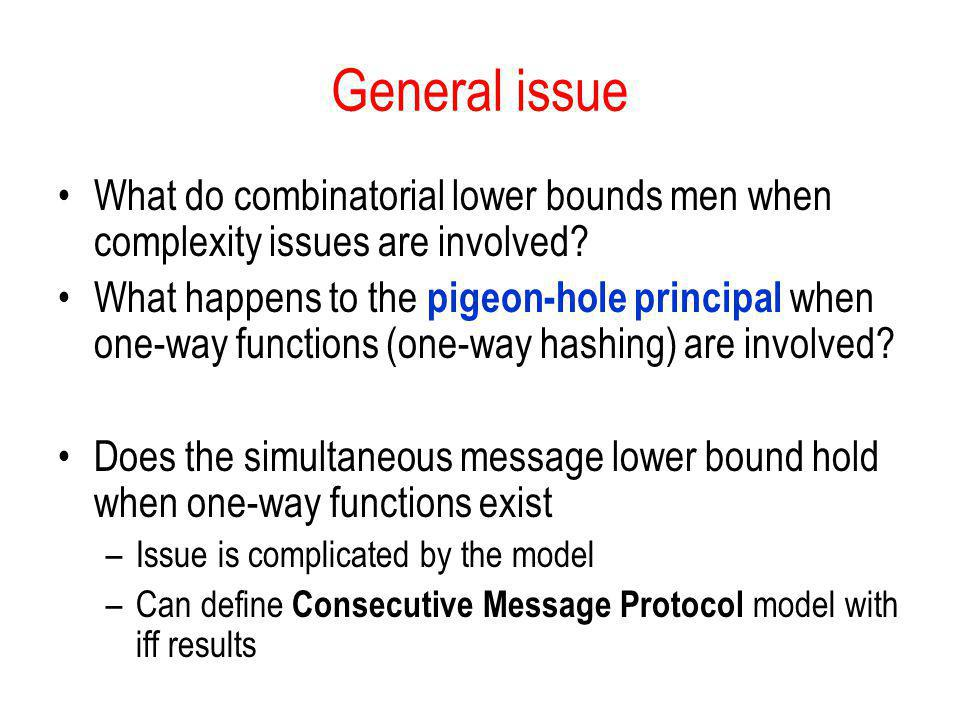 General issue What do combinatorial lower bounds men when complexity issues are involved