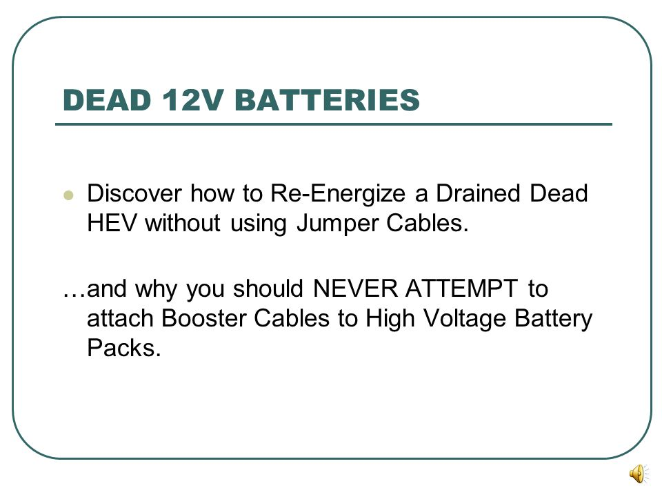 DEAD 12V BATTERIES Discover how to Re-Energize a Drained Dead HEV without using Jumper Cables.