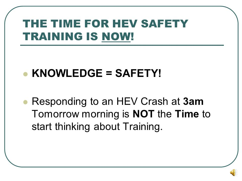 THE TIME FOR HEV SAFETY TRAINING IS NOW!
