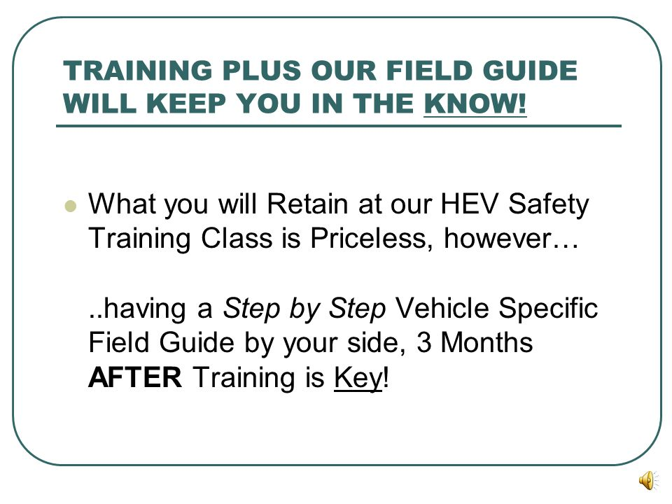 TRAINING PLUS OUR FIELD GUIDE WILL KEEP YOU IN THE KNOW!