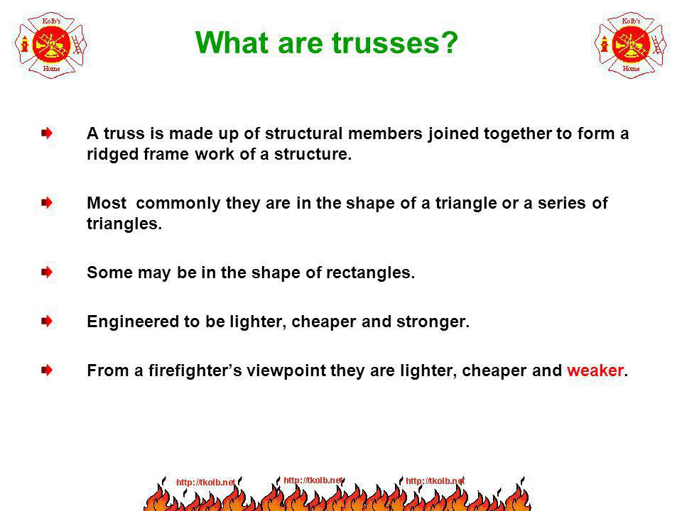 What are trusses A truss is made up of structural members joined together to form a ridged frame work of a structure.