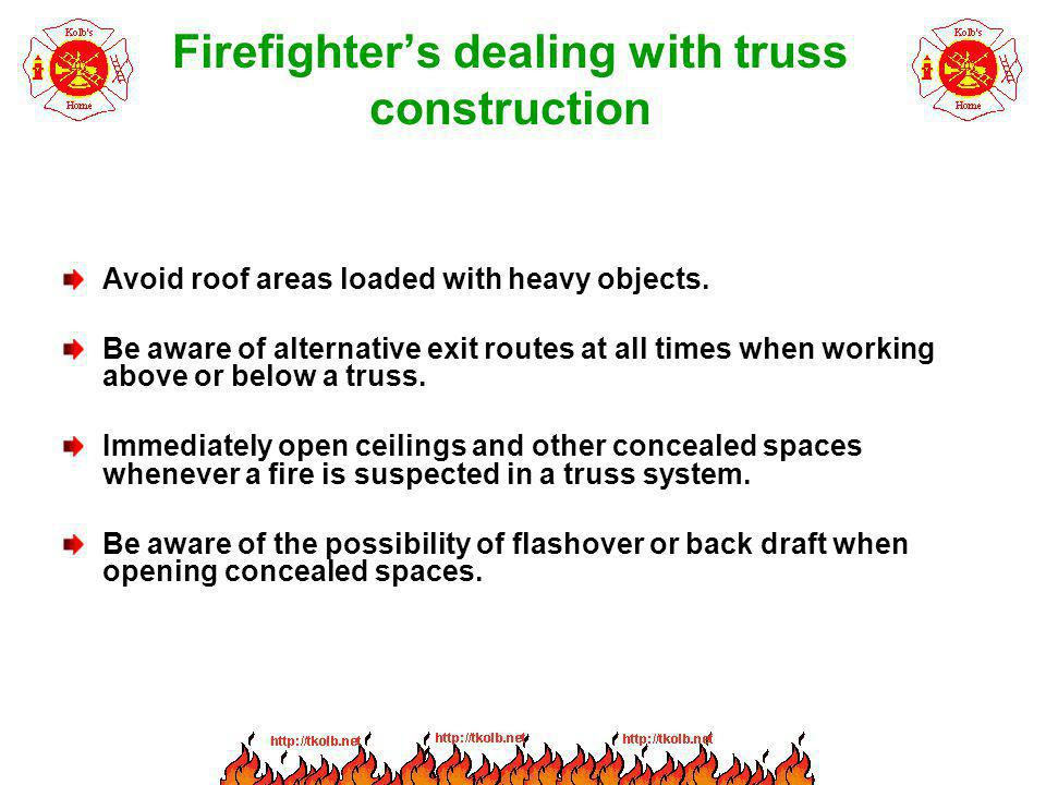 Firefighter's dealing with truss construction