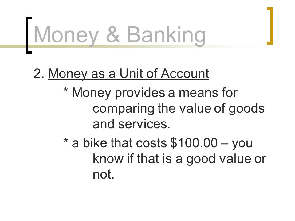 Money & Banking 2. Money as a Unit of Account