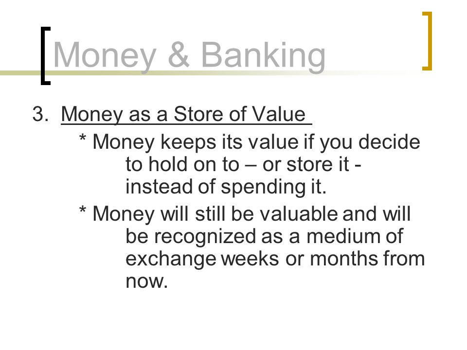 Money & Banking 3. Money as a Store of Value