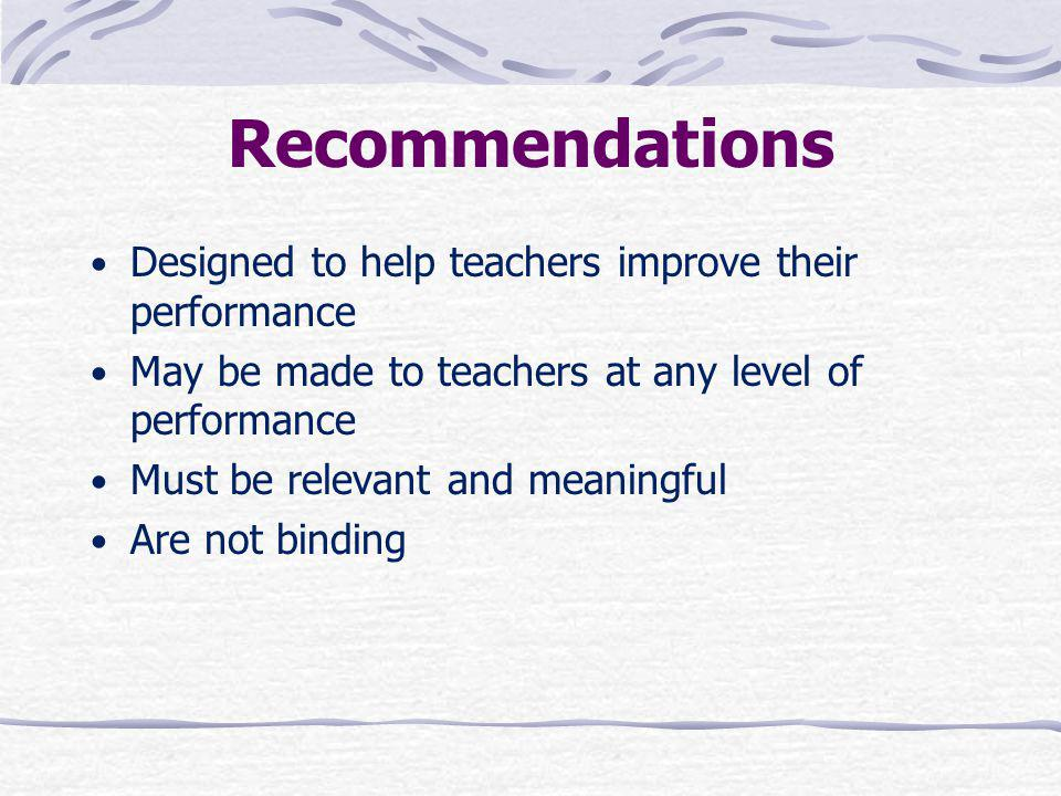 Recommendations Designed to help teachers improve their performance