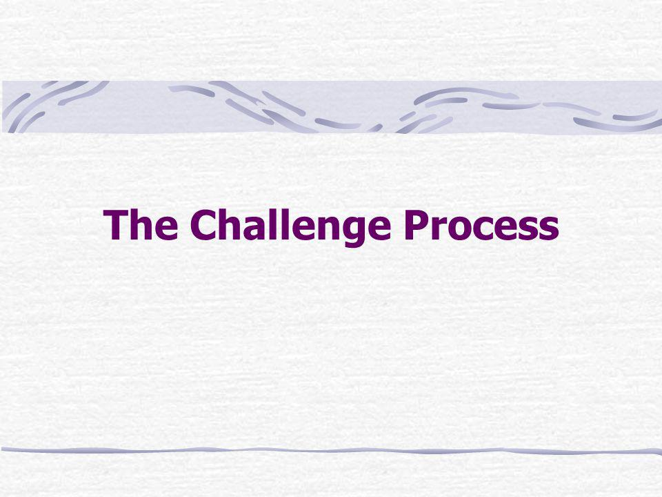 The Challenge Process