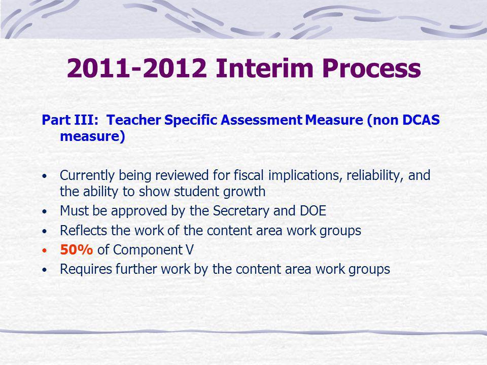 2011-2012 Interim Process Part III: Teacher Specific Assessment Measure (non DCAS measure)