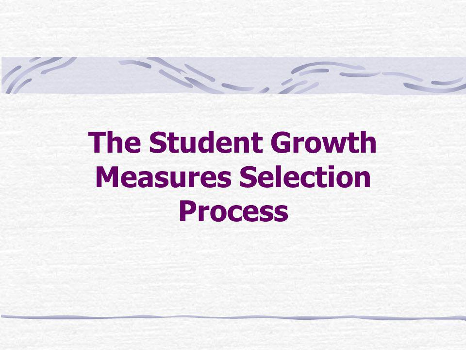 The Student Growth Measures Selection Process