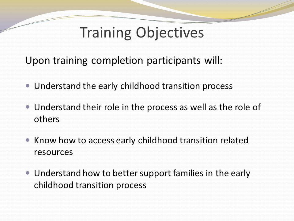 Training Objectives Upon training completion participants will:
