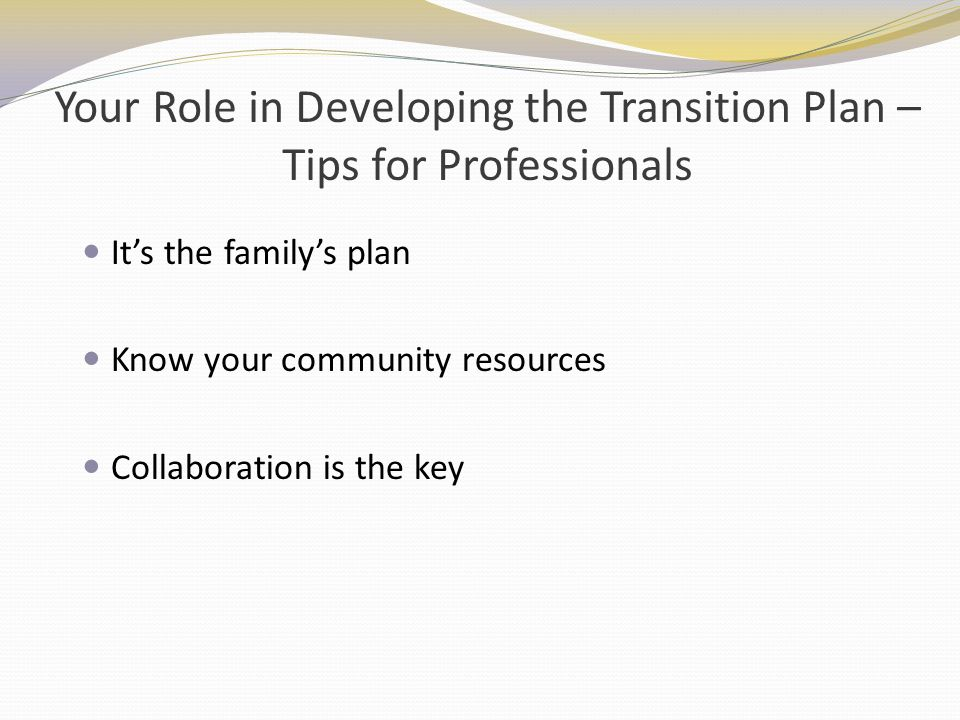 Your Role in Developing the Transition Plan – Tips for Professionals