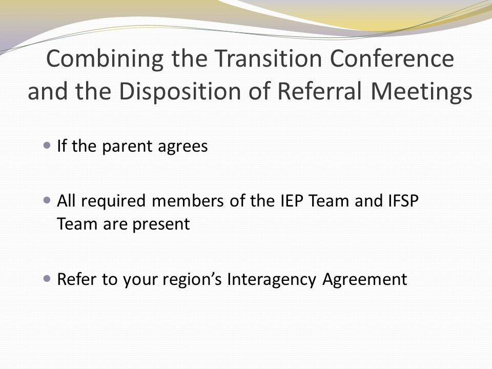 Combining the Transition Conference and the Disposition of Referral Meetings