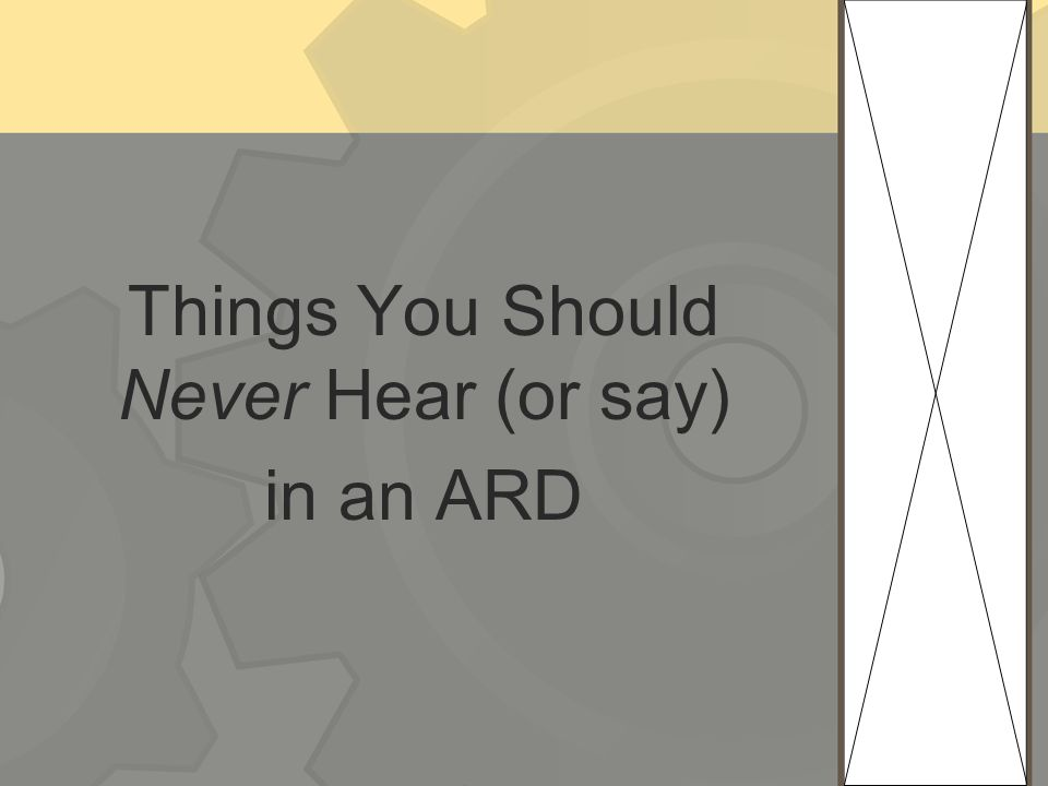 Things You Should Never Hear (or say)