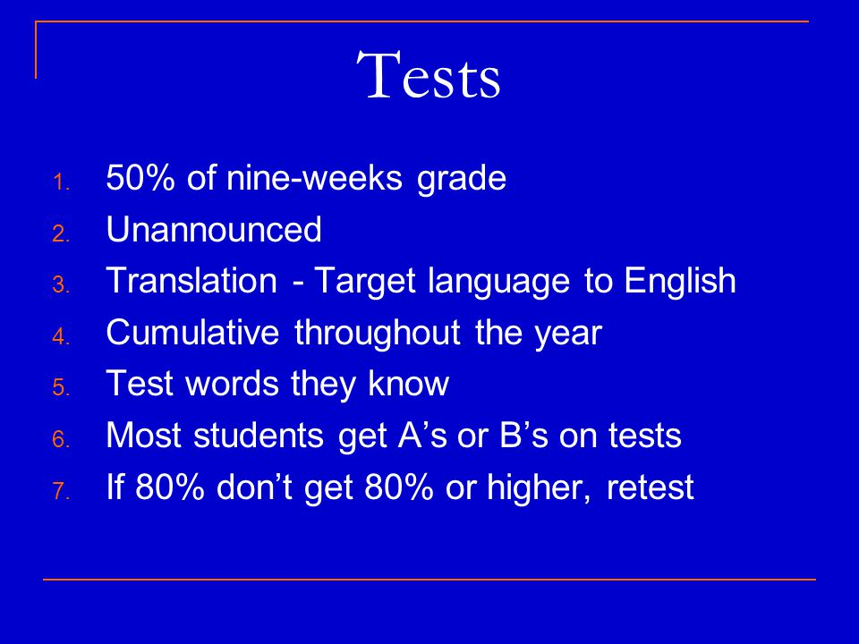 Tests 50% of nine-weeks grade Unannounced