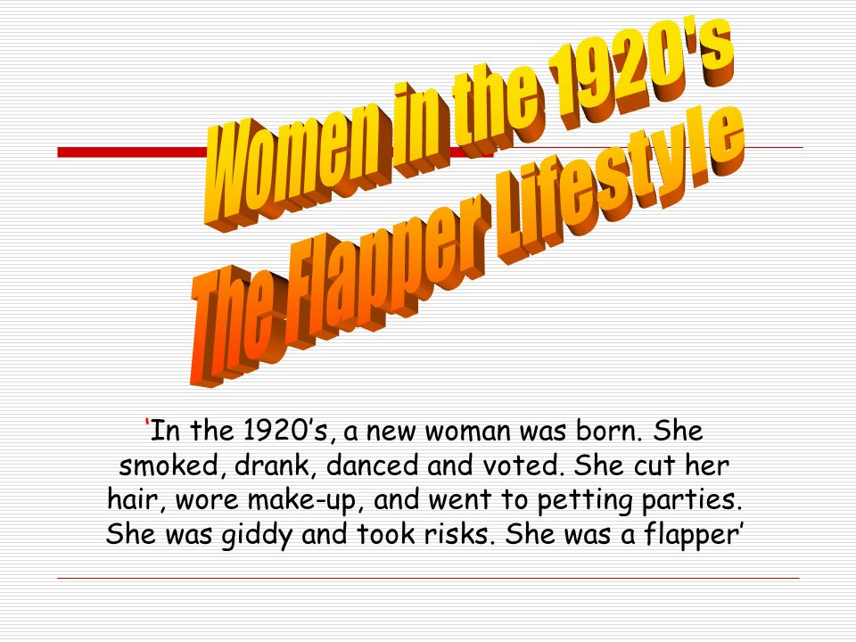 Women in the 1920 s The Flapper Lifestyle