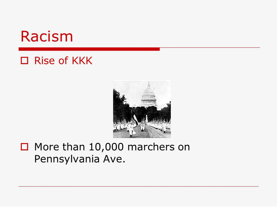 Racism Rise of KKK More than 10,000 marchers on Pennsylvania Ave.