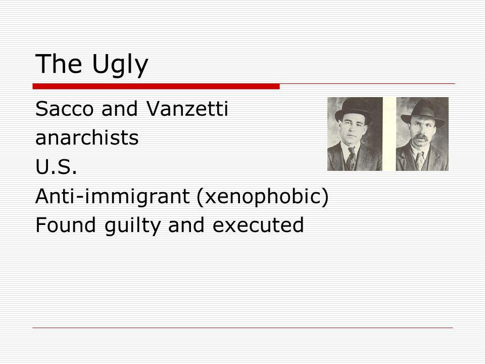 The Ugly Sacco and Vanzetti anarchists U.S.