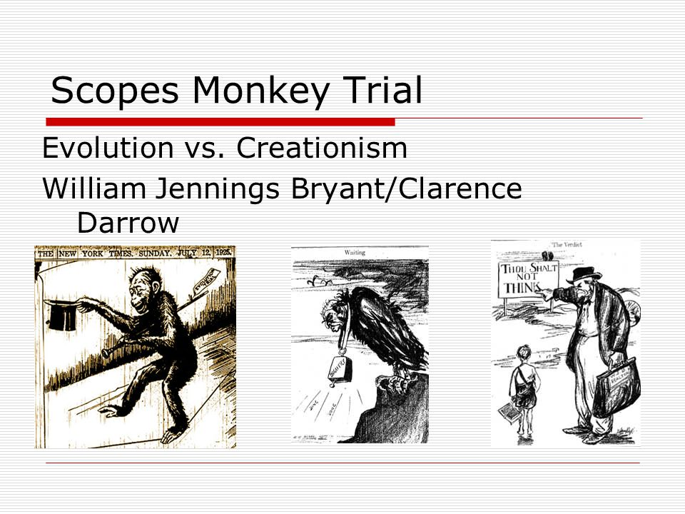 Scopes Monkey Trial Evolution vs. Creationism