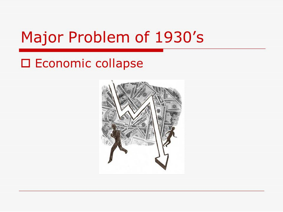 Major Problem of 1930's Economic collapse