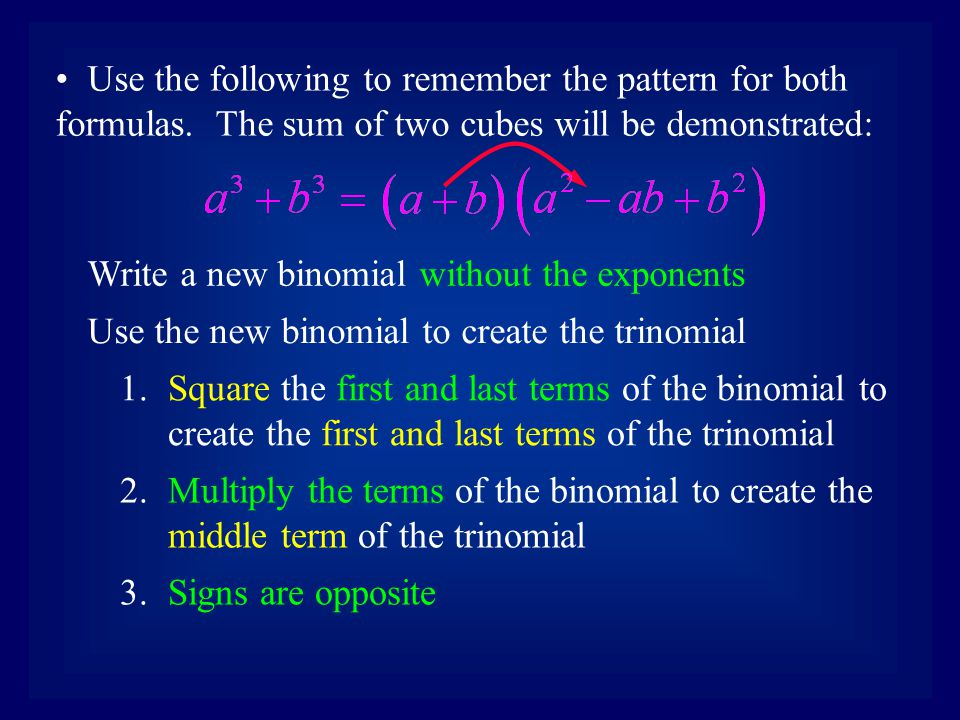 Use the following to remember the pattern for both formulas