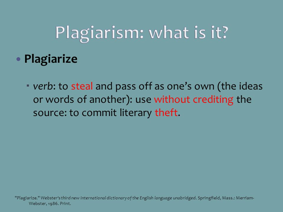Plagiarism: what is it Plagiarize