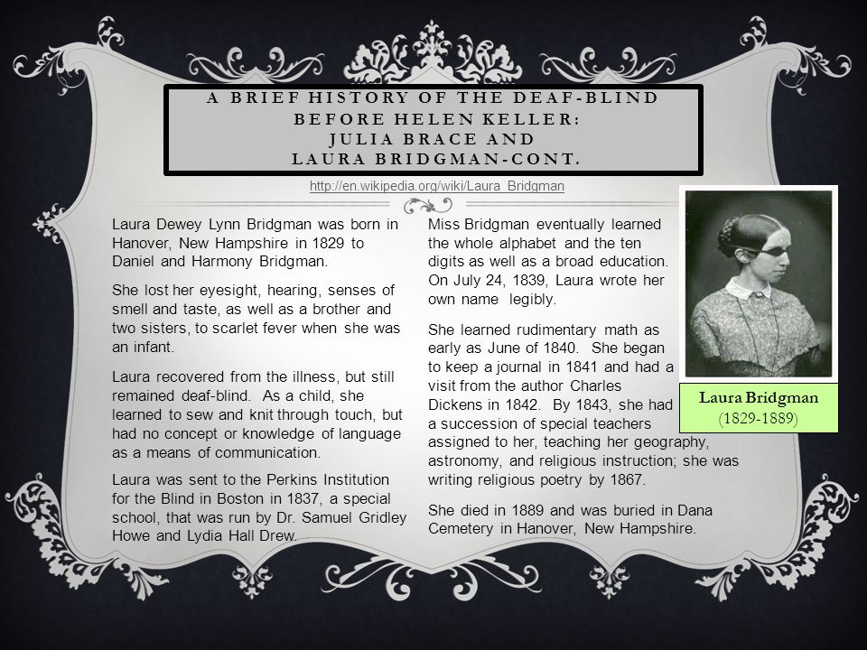 A Brief History of the Deaf-Blind Before Helen Keller: Julia Brace and Laura Bridgman-Cont.