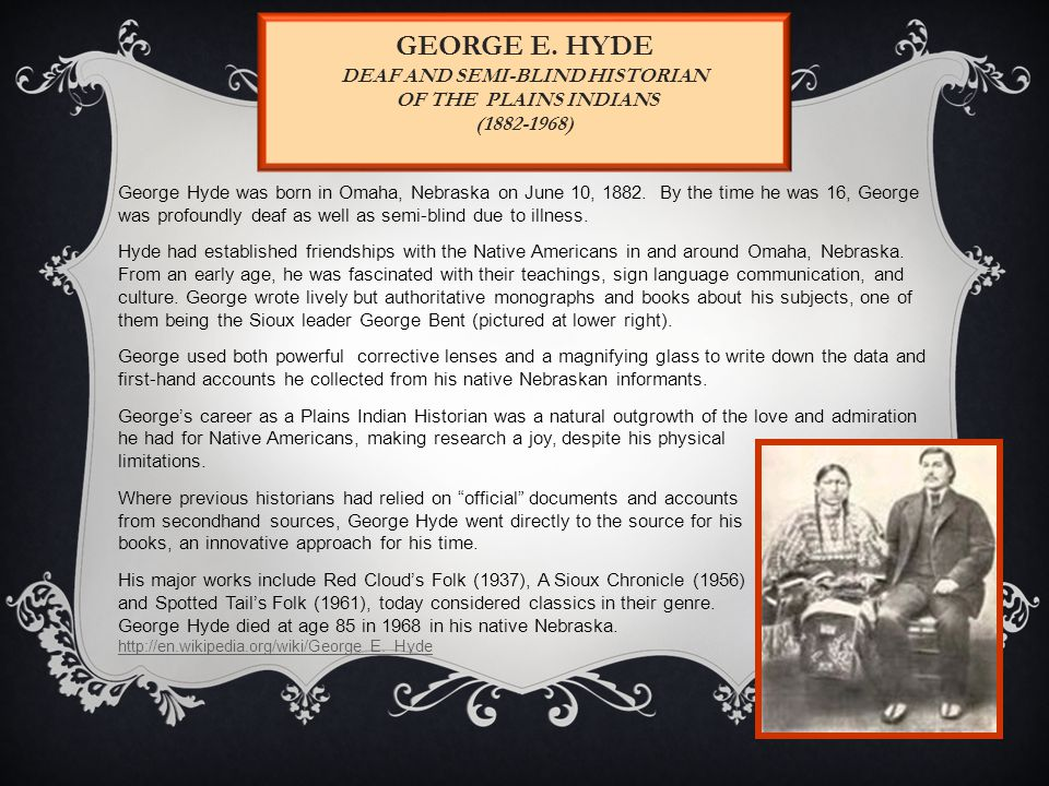 George E. Hyde Deaf and Semi-Blind Historian of the Plains Indians (1882-1968)