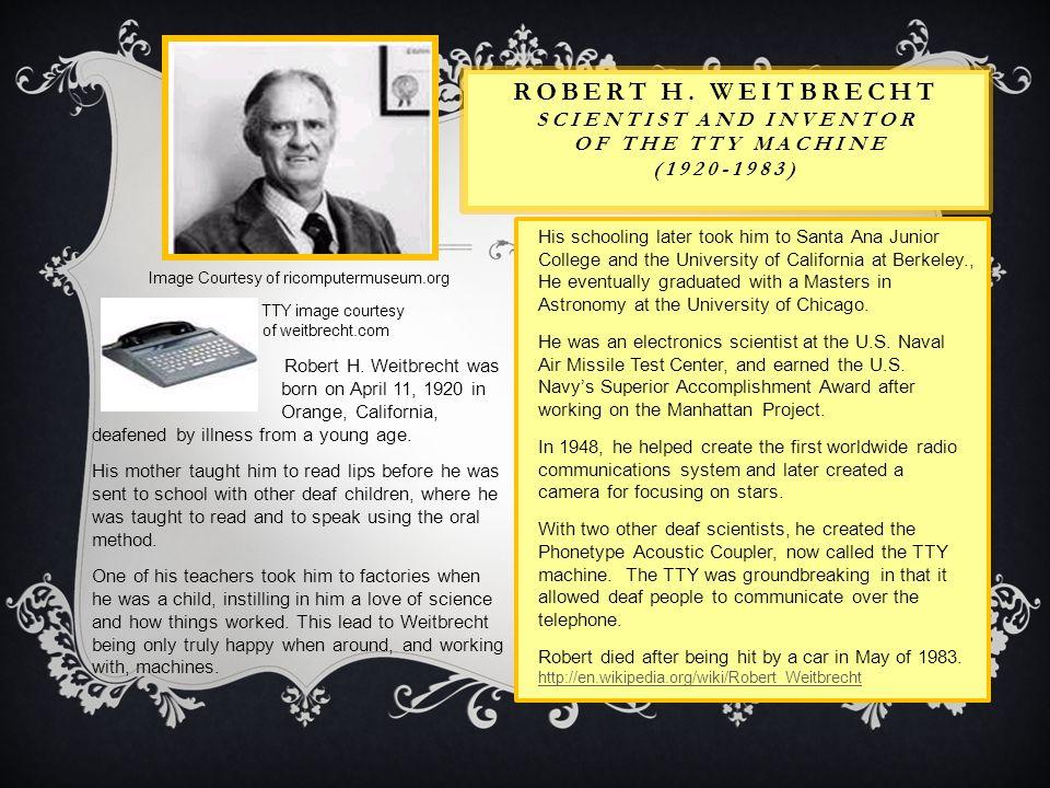 Robert H. Weitbrecht Scientist and Inventor of the TTY Machine (1920-1983)