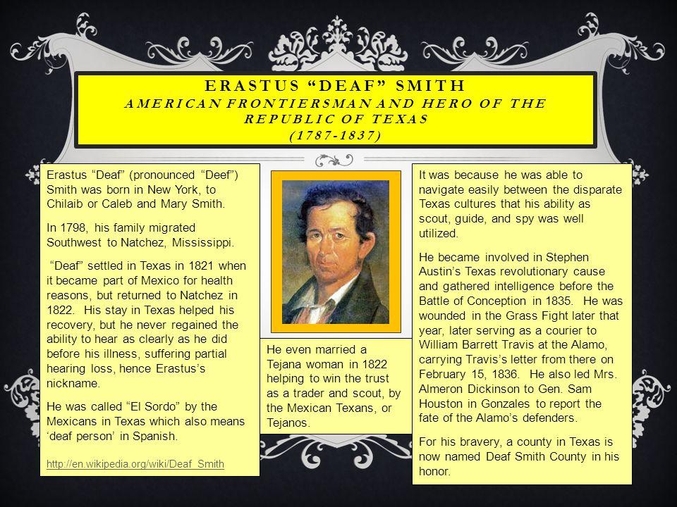 Erastus Deaf Smith American Frontiersman and Hero of the Republic of Texas (1787-1837)