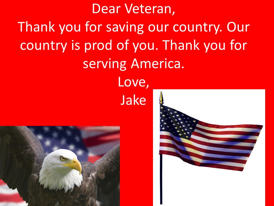 Dear Veteran, Thank you for saving our country