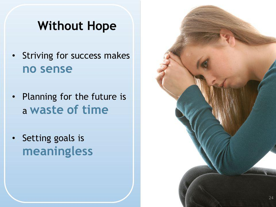 Without Hope Striving for success makes no sense