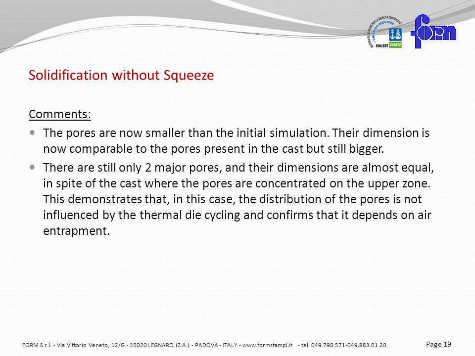 Solidification without Squeeze