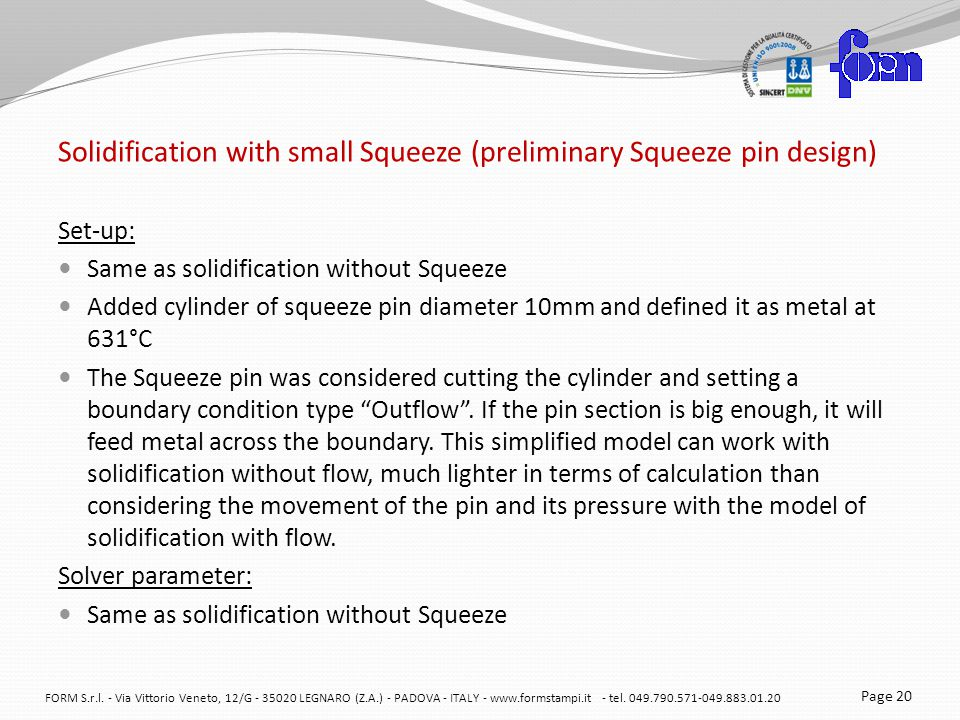 Solidification with small Squeeze (preliminary Squeeze pin design)