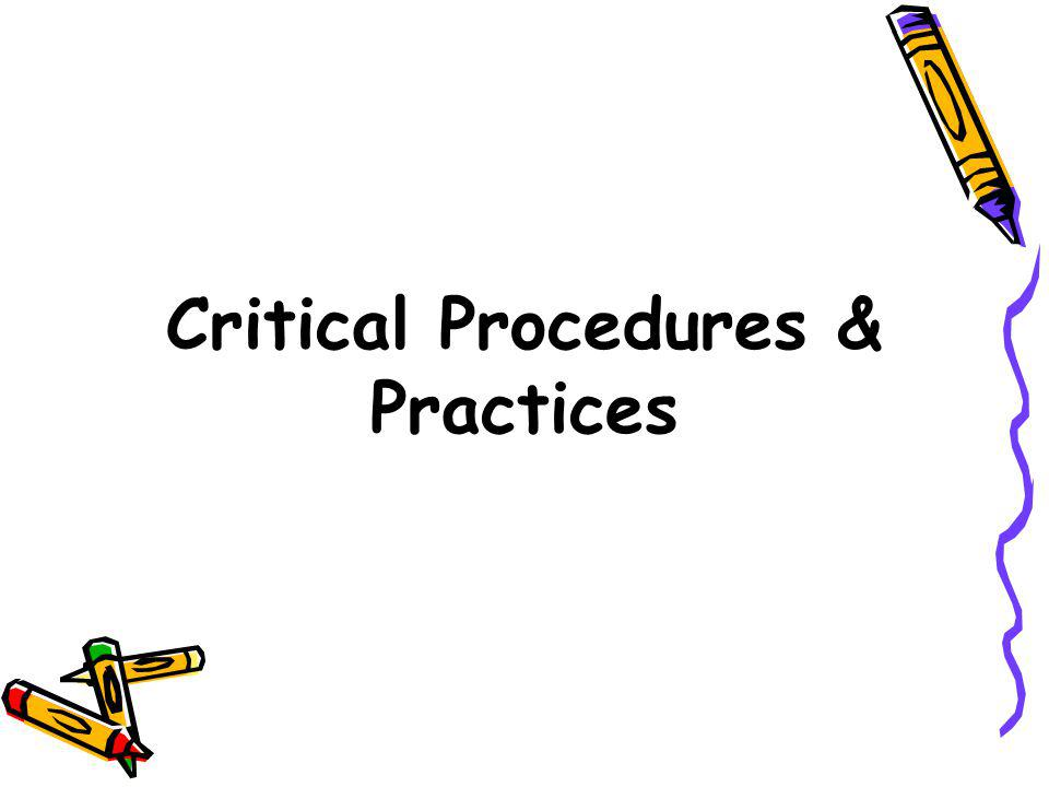 Critical Procedures & Practices