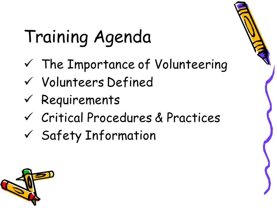 Training Agenda The Importance of Volunteering Volunteers Defined