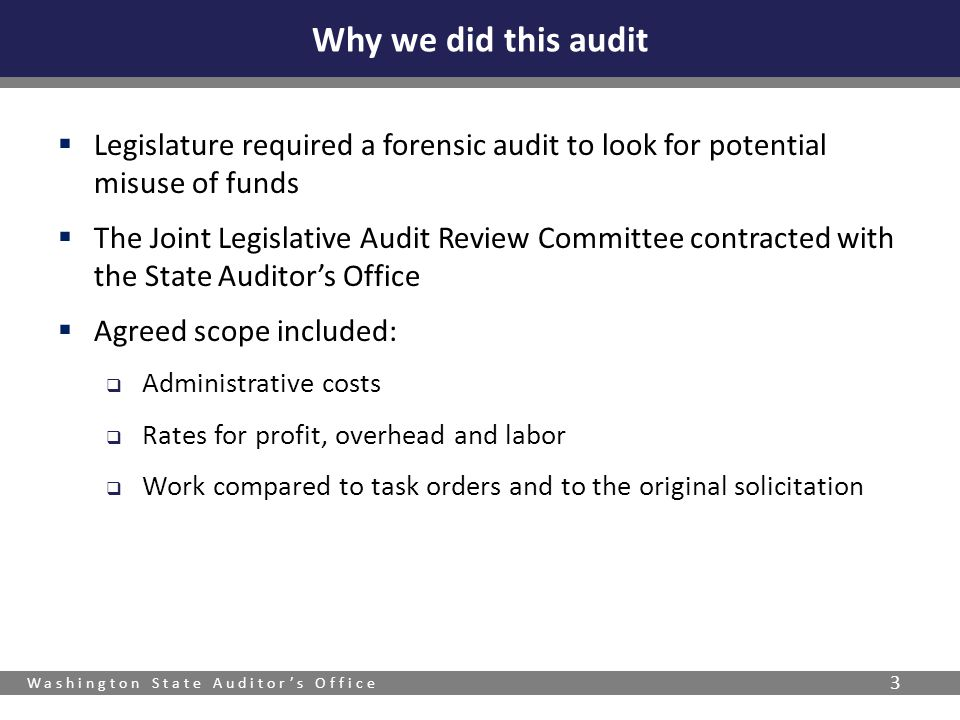 Why we did this audit Legislature required a forensic audit to look for potential misuse of funds.