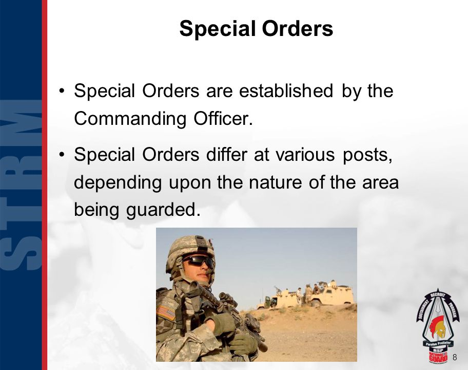 Special Orders Special Orders are established by the Commanding Officer.