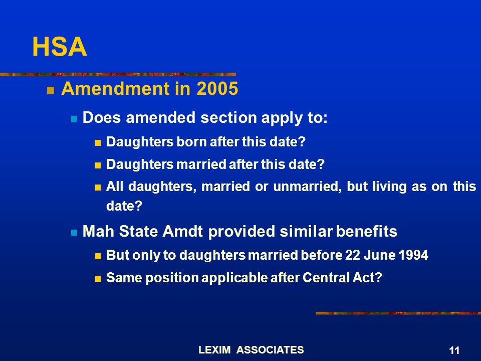 HSA Amendment in 2005 Does amended section apply to: