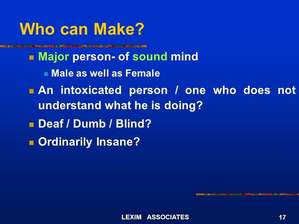 Who can Make Major person- of sound mind