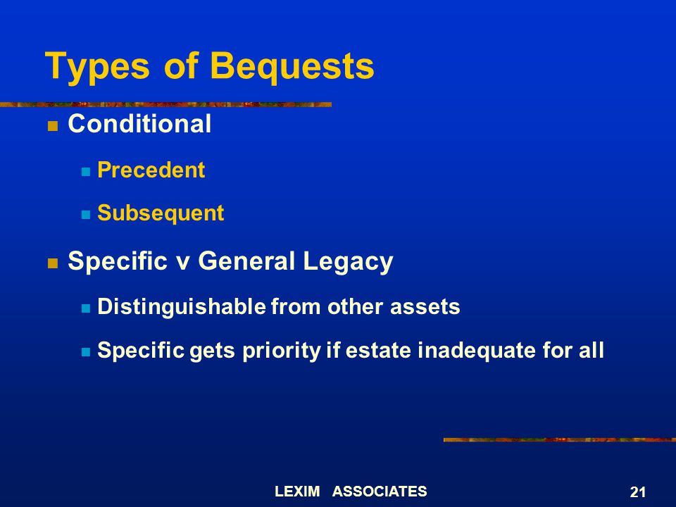 Types of Bequests Conditional Specific v General Legacy Precedent