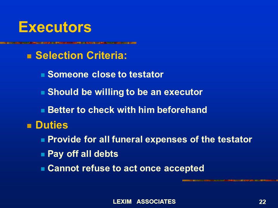 Executors Selection Criteria: Duties Someone close to testator