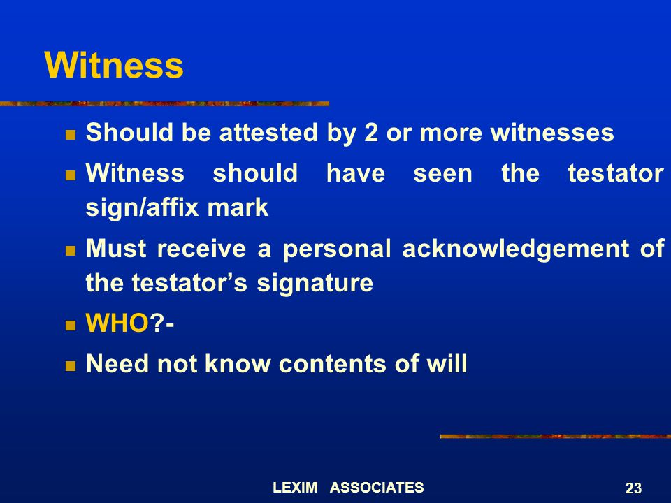Witness Should be attested by 2 or more witnesses