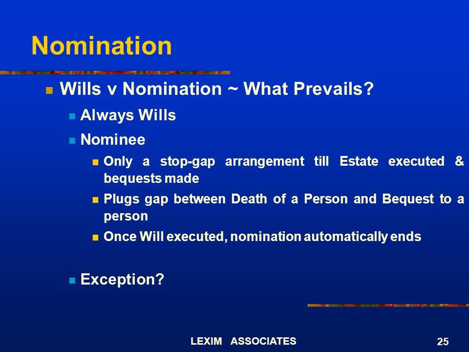 Nomination Wills v Nomination ~ What Prevails Always Wills Nominee