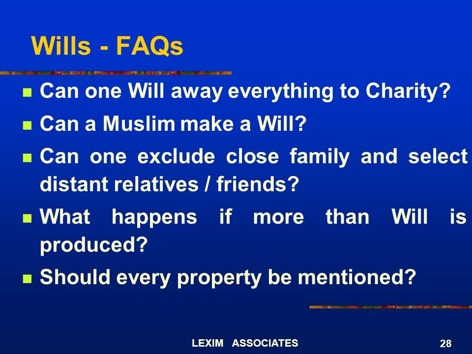 Wills - FAQs Can one Will away everything to Charity