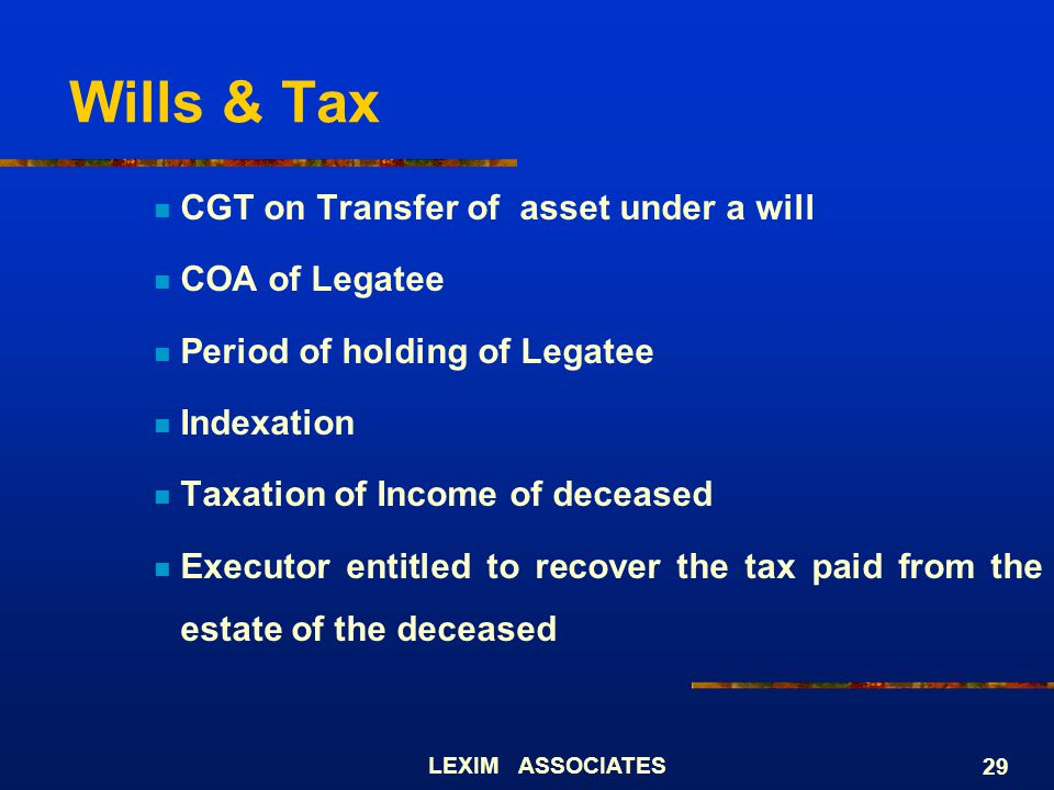 Wills & Tax CGT on Transfer of asset under a will COA of Legatee