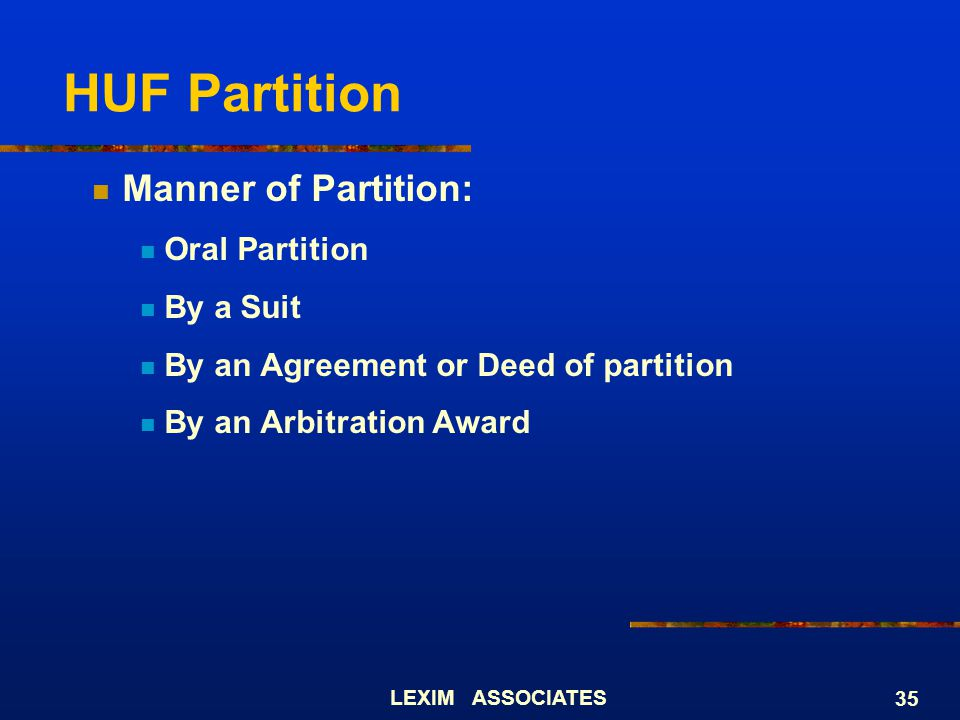 HUF Partition Manner of Partition: Oral Partition By a Suit