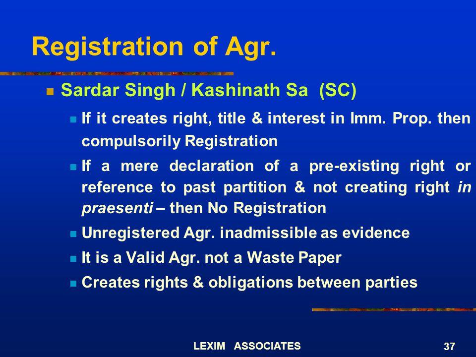 Registration of Agr. Sardar Singh / Kashinath Sa (SC)